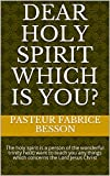 Dear Holy Spirit which is you?: The holy spirit is a person of the wonderful trinity he(it) want to teach you any things which concerns the Lord Jesus Christ