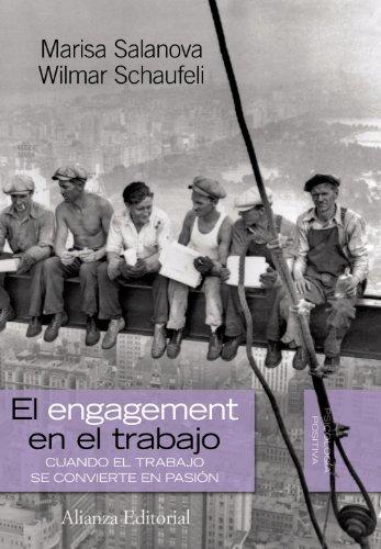 """El """"engagement"""" en el trabajo : cuando el trabajo se convierte en pasión (Alianza Ensayo)"""