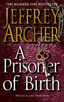 A Prisoner of Birth (English Edition) par [Archer, Jeffrey]