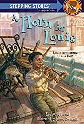 A Horn for Louis: Louis Armstrong - as a kid! (A Stepping Stone Book(TM))