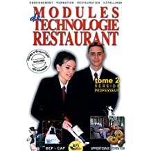 Modules de technologie restaurant CAP : Tome 2 version professeur
