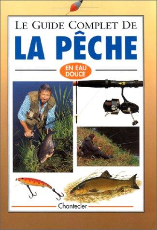 Le guide complet de la pêche en eau douce