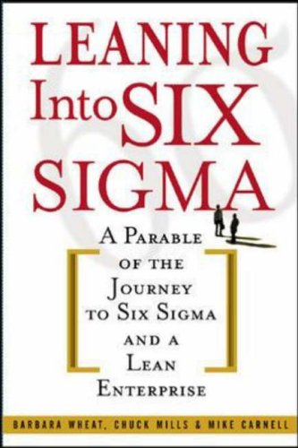 leaning-into-six-sigma-a-parable-of-the-journey-to-six-sigma-and-a-lean-enterprise-general-finance-i
