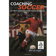 Coaching Soccer: Official Coaching Book of the Dutch Soccer Association