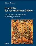 Image de Geschichte der venezianischen Malerei: Von den Mosaiken in San Marco bis zum 15. Jahrhunde