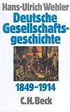 Deutsche Gesellschaftsgeschichte, 4 Bde., Bd.3, Von der 'Deutschen Doppelrevolution' bis zum Beginn des Ersten Weltkrieges 1849-1914 -