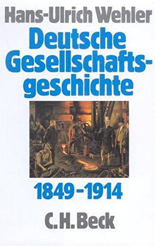 Deutsche Gesellschaftsgeschichte, 4 Bde., Bd.3, Von der 'Deutschen Doppelrevolution' bis zum Beginn des Ersten Weltkrieges 1849-1914