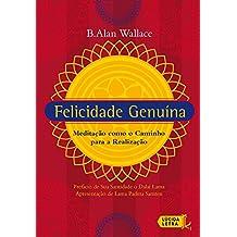 Felicidade genuína: Meditação como o caminho para a realização (Portuguese Edition)