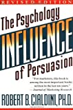 Influence: The Psychology of Persuasion by Robert B. Cialdini (1993-07-15)