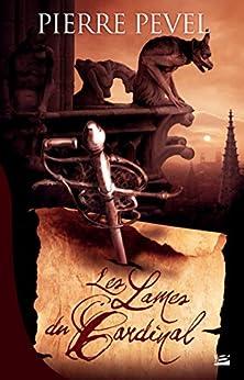 Les Lames du Cardinal: Les Lames du Cardinal, T1 par [Pevel, Pierre]
