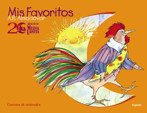 20 años de la Media Lunita. Mis favoritos. De animales (Infantil - Juvenil - Cuentos De La Media Lunita - Volúmenes En Cartoné) por Antonio Rodríguez Almodóvar