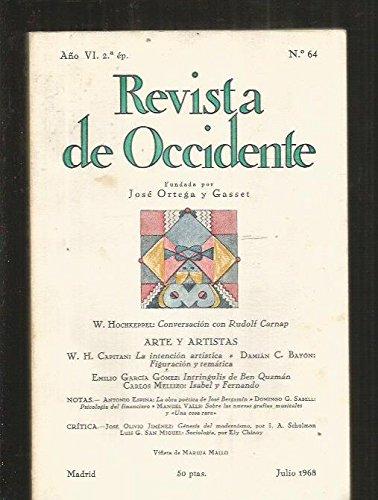 REVISTA DE OCCIDENTE. NUMERO 64: W. HOCHKEPPEL. CONVERSACION CON RUDOLF CARNAP / ARTE Y ARTISTAS