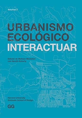 Urbanismo Ecológico. Volumen 7: Interactuar