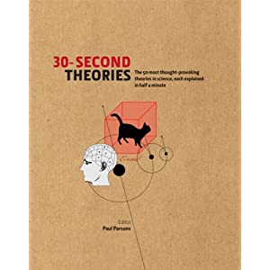 30-Second Theories: The 50 Most Thought-provoking Theories in Science (30 Second)