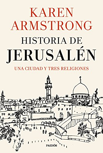Historia de Jerusalén: Una ciudad y tres religiones (Contextos) por Karen Armstrong