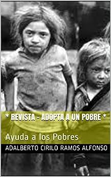 ADOPTA A UN POBRE: Ayuda a los Pobres (Contra la Pobreza nº 11) (Spanish Edition) by [Ramos Alfonso, Adalberto Cirilo]