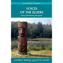 Voices of the Elders: Huu-ay-aht Histories & Legends (Amazing Stories)