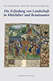 Die Erfindung von Landschaft in Mittelalter und Renaissance -