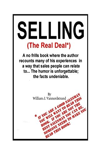 selling-the-real-deal-a-no-frills-book-where-the-author-recounts-many-of-his-experiences-in-a-way-th