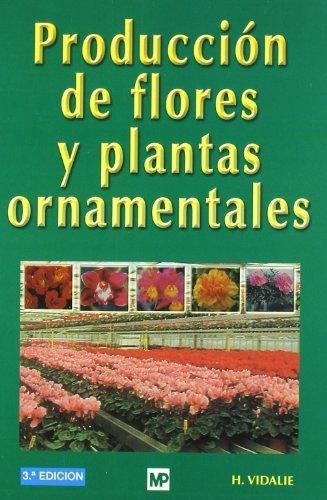 Producción de flores y plantas ornamentales por Henry Vidalie