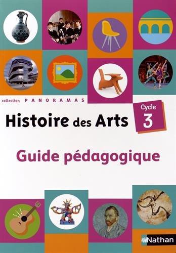 Histoire des arts, cycle 3 : guide pédagogique / Jacky Biville, Christian Demongin, Hervé Thibon.- Paris : Nathan , impr. 2014, cop. 2014 (imprimé en France