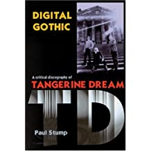 Digital Gothic: A Critical Discography of Tangerine Dream