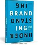 Understanding Branding: Strategie- und Designprozesse verstehen und anwenden - Daniela Hensel
