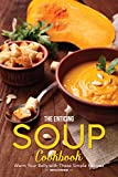 #7: The Enticing Soup Cookbook: Warm Your Belly with These Simple Recipes