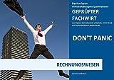 BASISWISSEN - GEPRÜFTER FACHWIRT - WIRTSCHAFTSBEZOGENE QUALIFIKATIONEN / BASISWISSEN - GEPRÜFTER FACHWIRT - WBQ - RECHNUNGSWESEN