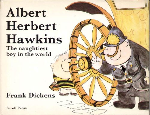 Albert Herbert Hawkins : the naughtiest boy in the world