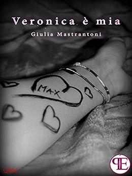 Veronica è mia (Lilith) di [Mastrantoni, Giulia]