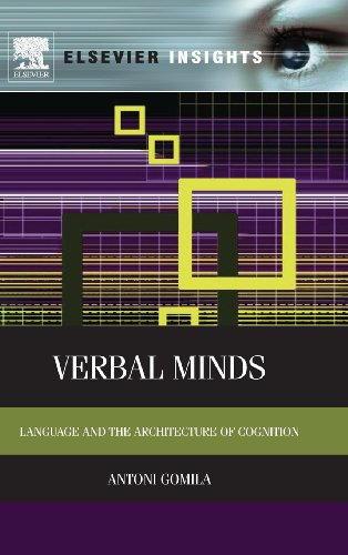 Verbal Minds: Language and the Architecture of Cognition