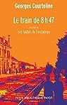 Le train de 8h47 : Précédé de Les gaîtés de l'escadron par Courteline