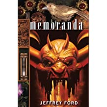 Memoranda (Well-Built City Trilogy) by Jeffrey Ford (7-Feb-2009) Paperback
