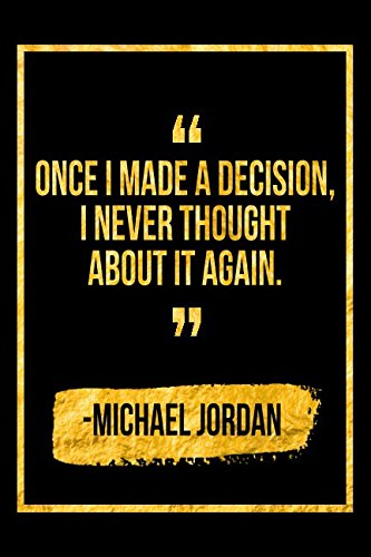 Once I Made A Decision, I Never Thought About It Again: Black Michael Jordan Quote Designer Notebook por Perfect Papers