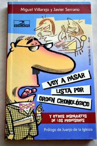 Voy a pasar lista por orden cronologico - y otros disparates... por Miguel Villarejo