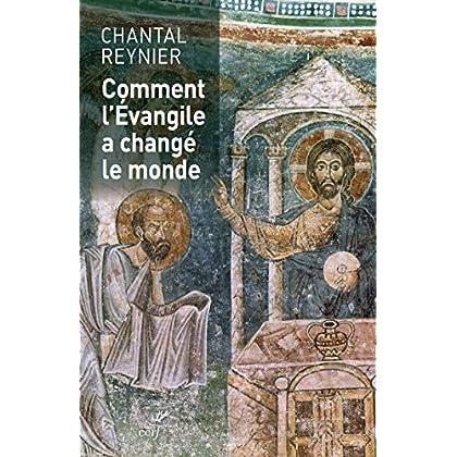 Comment l'Evangile a changé le monde