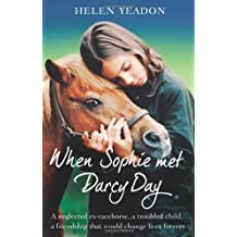 When Sophie Met Darcy Day by Helen Yeadon (2011-03-15)