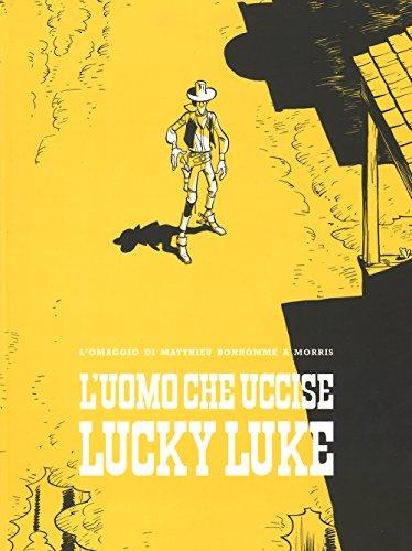 L'uomo che uccise Lucky Luke por Matthieu Bonhomme