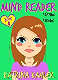 #7: MIND READER - Book 4: Staying Strong: (Diary Book for Girls aged 9-12)