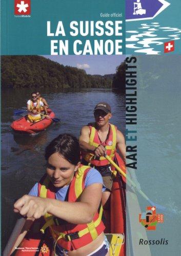 La Suisse en Canoe par Steger Rohner