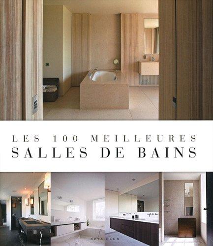 Les 100 meilleures salles de bain par Jo Pauwels