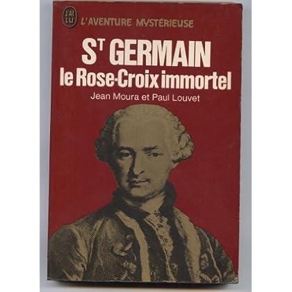 Saint-germain, le rose-croix immortel.