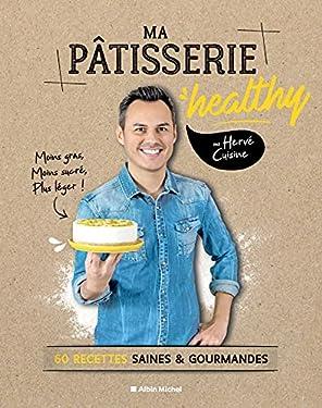 Ma pâtisserie healthy: 60 recettes saines & gourmandes