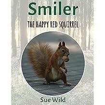 Smiler: the happy red squirrel (U.K. Mammals Book 7)