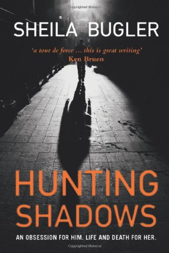 Hunting Shadows: An obsession for him ... life and death for her. (Ellen Kelly)