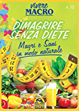 Dimagrire senza diete - Vivere Macro 1-2016: Magri e Sani in modo naturale