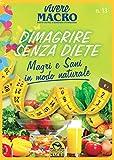 Dimagrire senza diete - Vivere Macro 1-2016: Magri e Sani in modo...