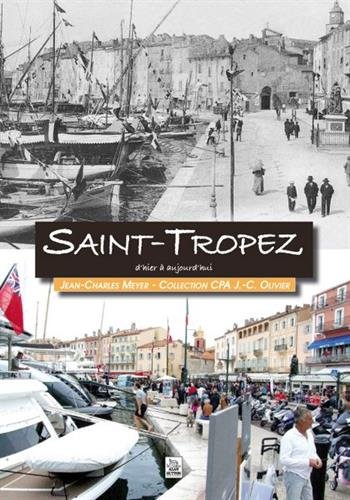 Saint-Tropez d'hier à aujourd'hui par Collection Jean-Charles Meyer