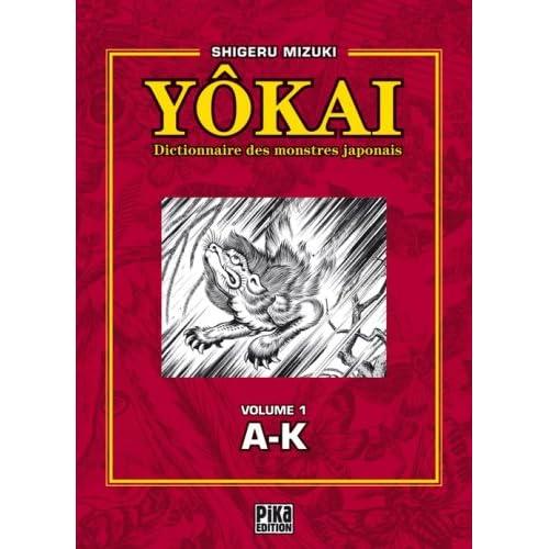 Yôkai : Dictionnaire des monstres japonais, Volume 1 (A-K)